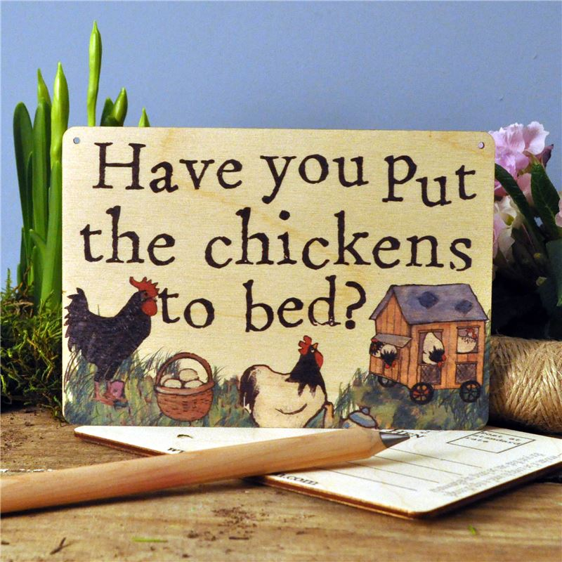 Order Sign Posts - Have You Put The Chickens To Bed?