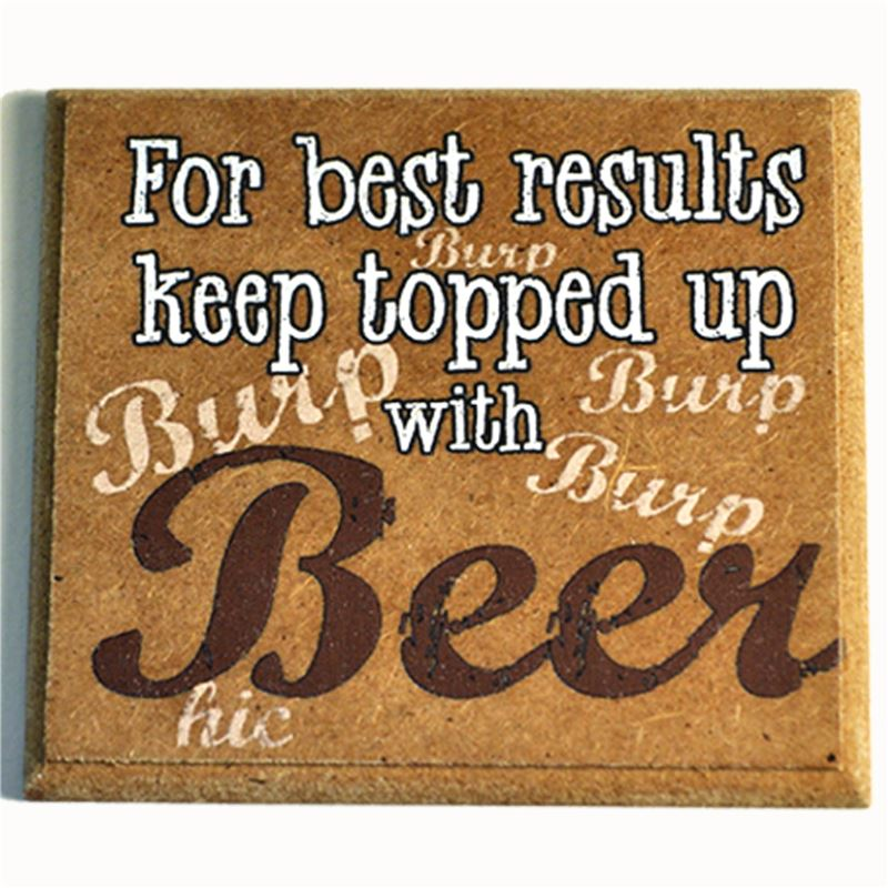 Order For Best results... Beer Coaster