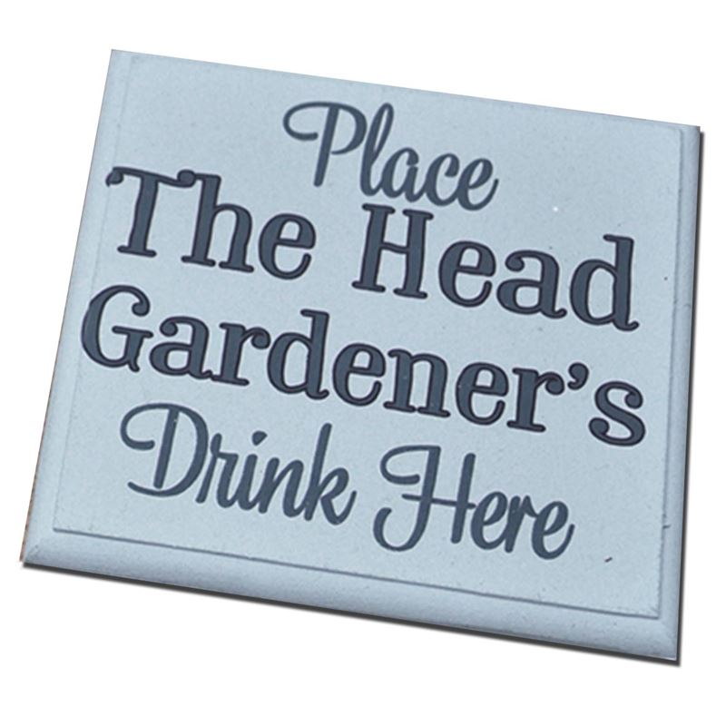 Order Copy of Place the Under Gardener's drink here -coaster