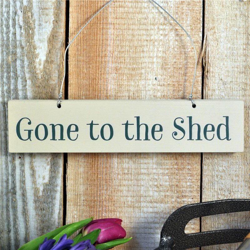 Order Hand Painted Wooden Sign:  Gone to the shed