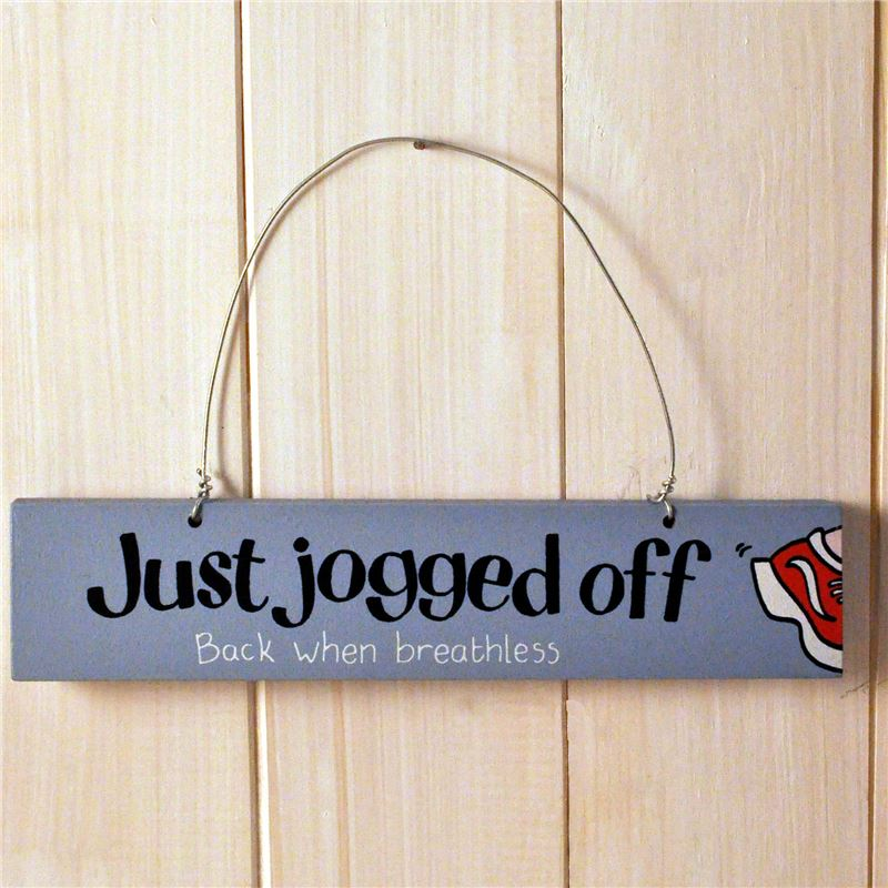 Order Just jogged off door sign