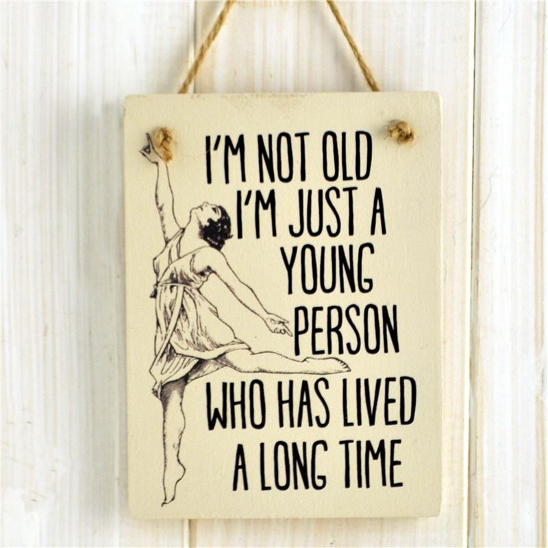 Order I'm not old - humorous sign