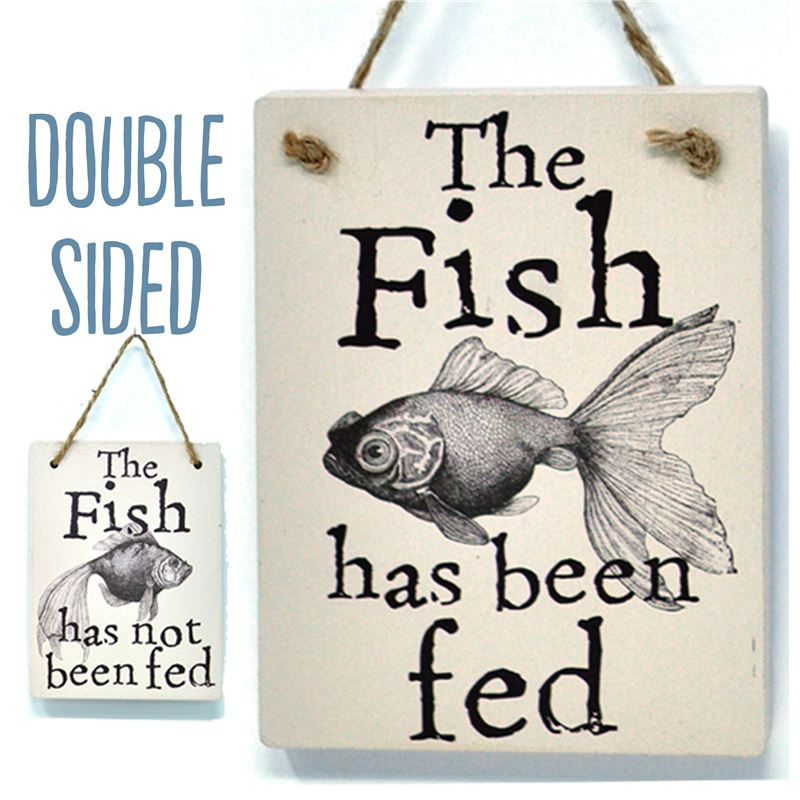 Order Double Sided The Fish Has Been Fed - (etch)