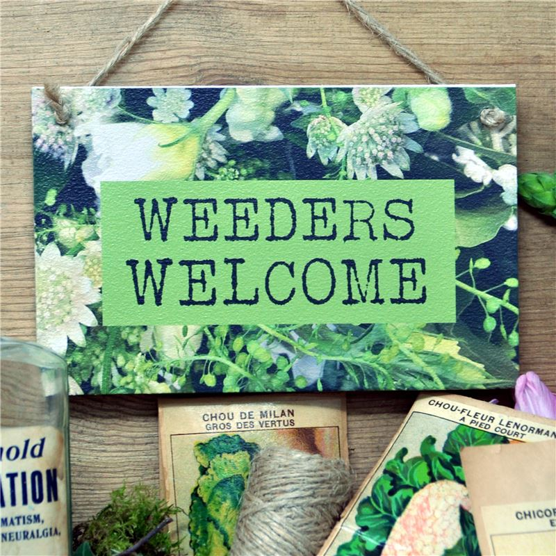 Order WEEDERS WELCOME