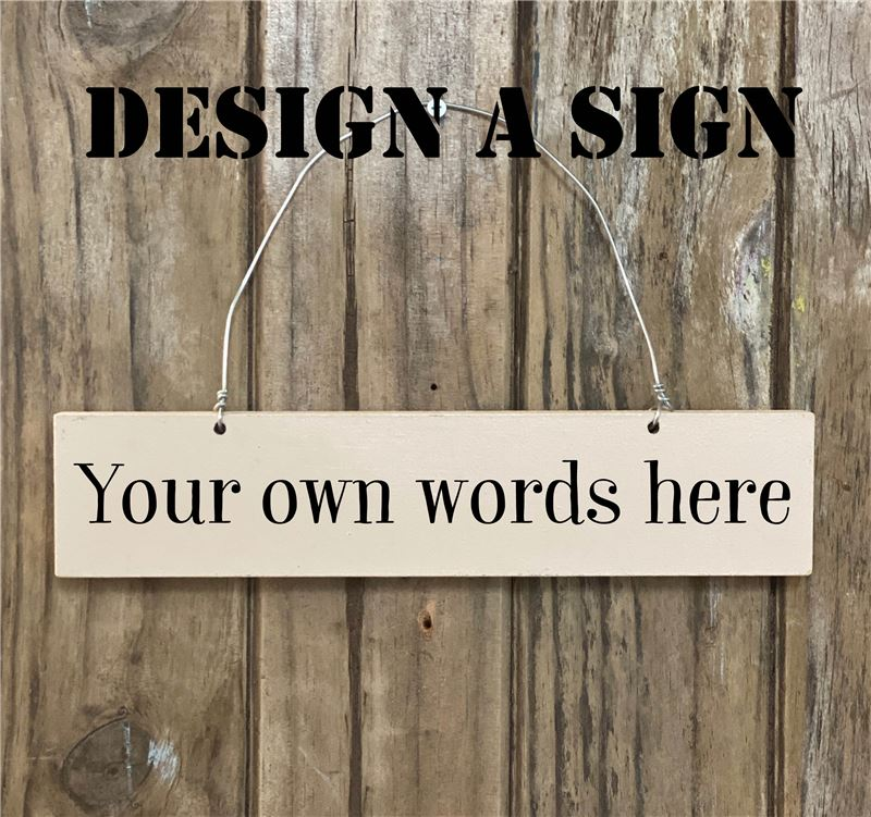 Order Design your own personalised hand painted wooden sign.
