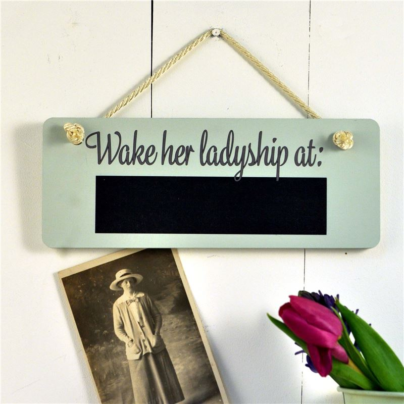 Wooden Hanging Sign  Wake Her Ladyship at... (with chalkboard)