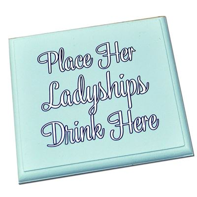 Place her ladyships drink here