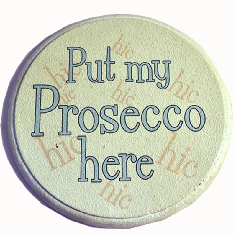 Order Put my prosecco here coaster.