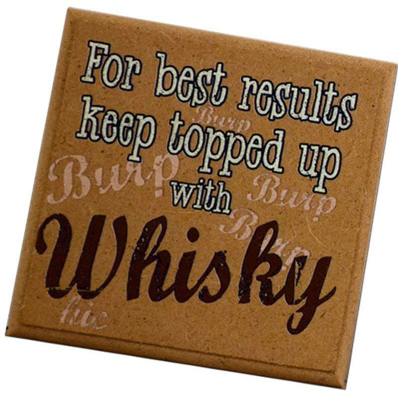 Keep topped up with whiskey.