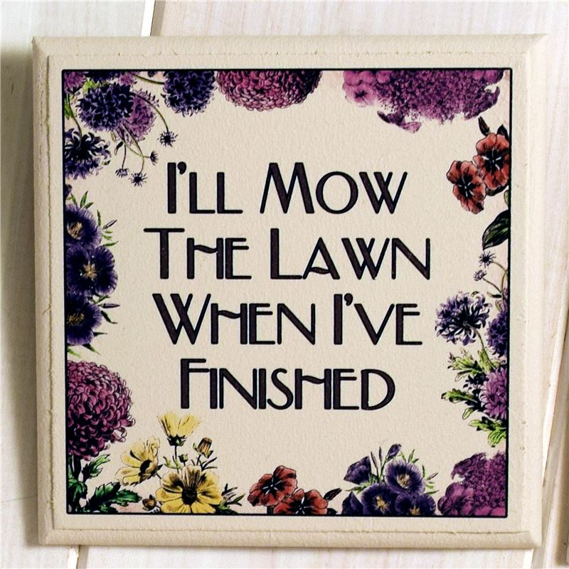 Order Mow the lawn coaster.
