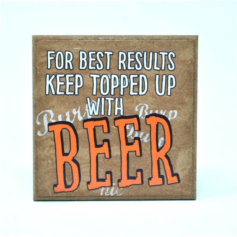 For Best results... Beer Coaster