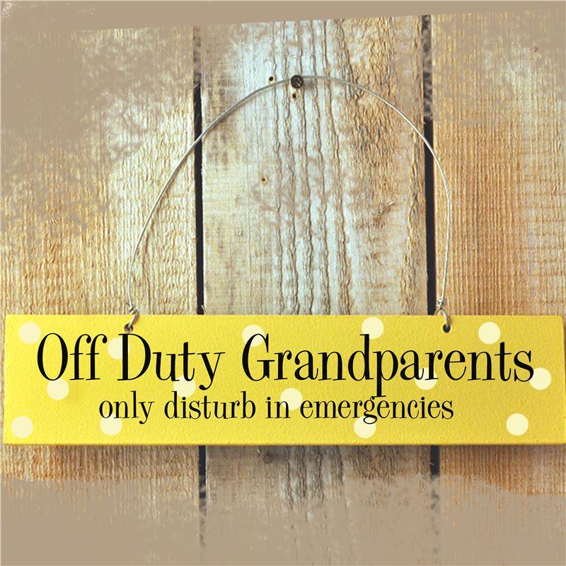 Wooden Door Sign: Off Duty Grandparents (Yellow) Each