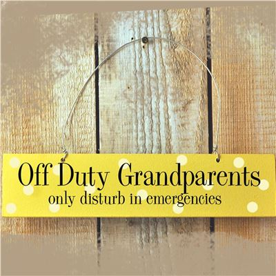 Wooden Door Sign:  Off Duty Grandparents (Yellow)