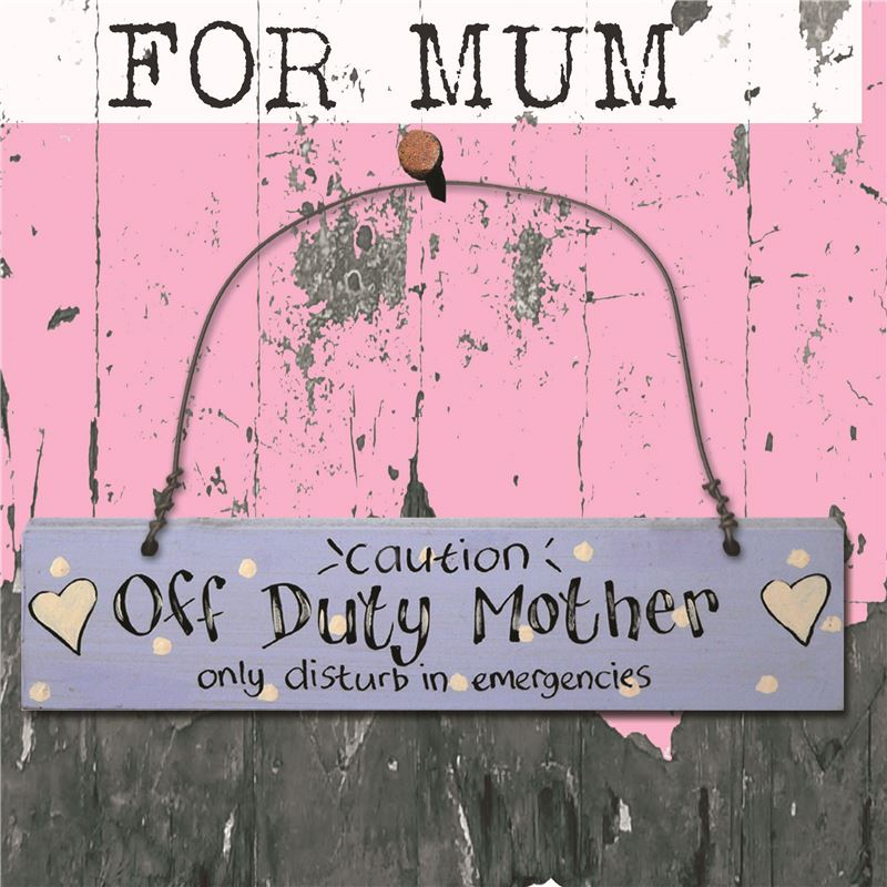 Order Hand Painted Wooden Sign:  Off Duty Mother (blue)