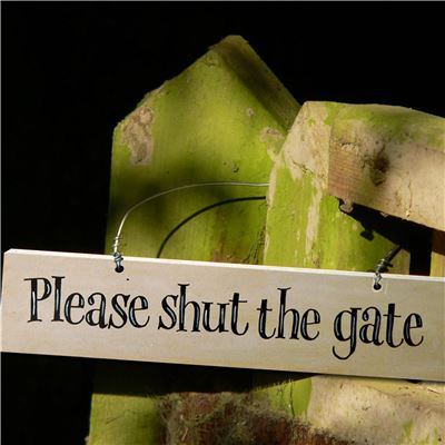 Hand Painted Wooden Sign:  Please shut the gate