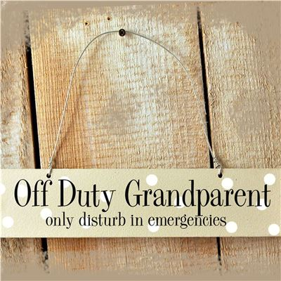 Hand Painted Wooden Sign:  Off Duty Grandparent (Cream)