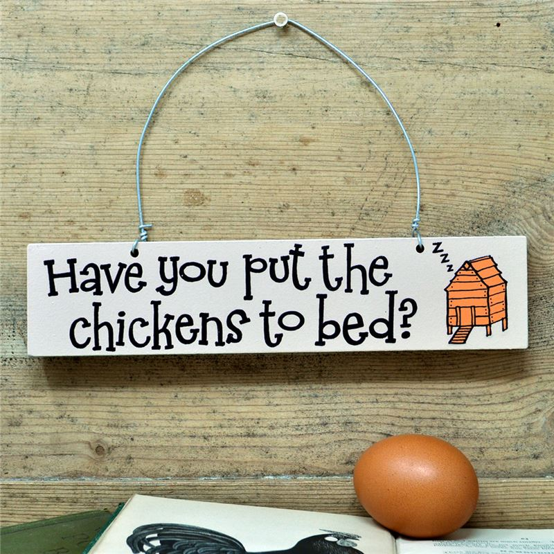 Hand Painted Wooden Sign:  Have you put the chickens to bed?