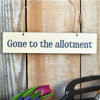 Hand Painted Wooden Sign:  Gone to the allotment
