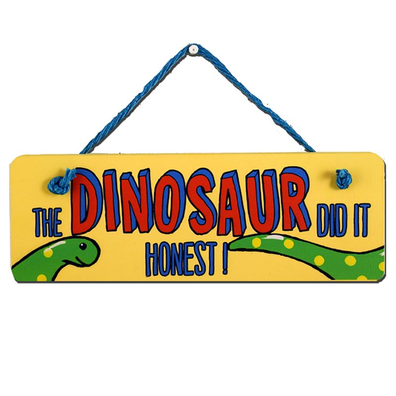 Order Hand Painted Wooden Door Sign:  The dinosaur did it