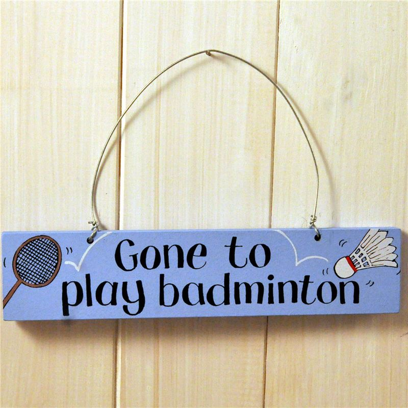 Gone to play badminton