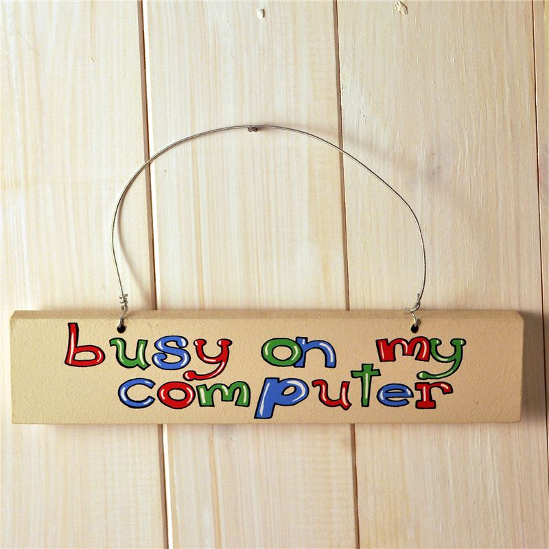 Order Hand Painted Wooden Door Sign:  Busy on my computer (blue)