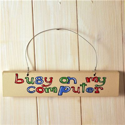 Hand Painted Wooden Door Sign:  Busy on my computer (blue)