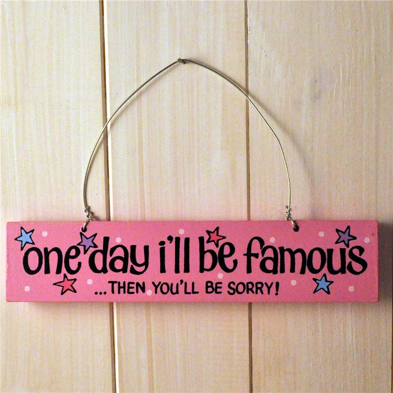 Order Hand Painted Wooden Door Sign:  One day I'll be famous (pink)
