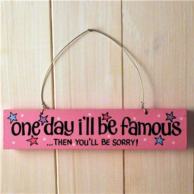Hand Painted Wooden Door Sign:  One day I'll be famous (pink)