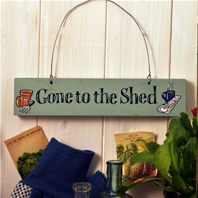 Hand Painted Wooden Sign:  Gone to the shed