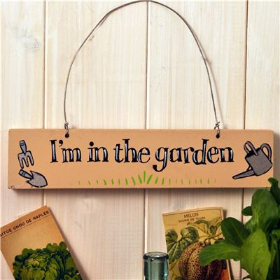 Hand Painted Wooden Sign:  I'm in the garden (cream)