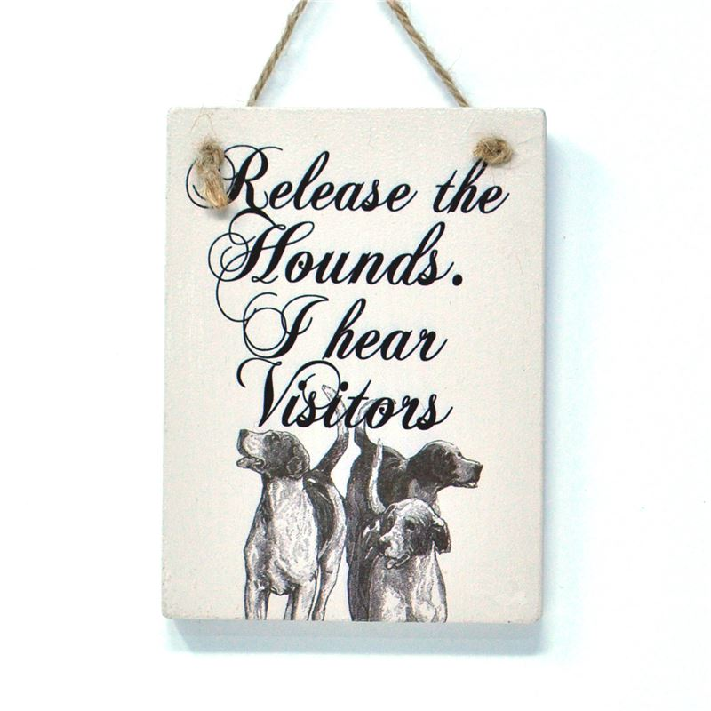 Wooden Sign: Release The Hounds