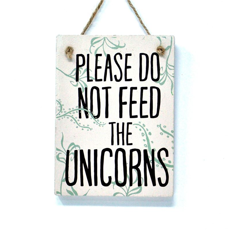 Please do not feed the unicorns
