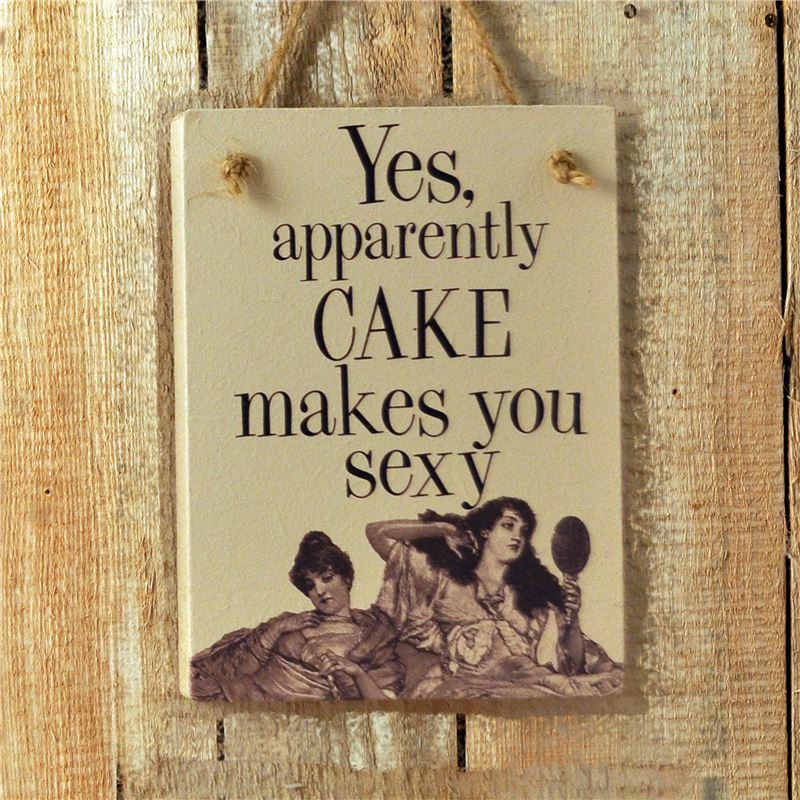 Order Wooden Hanging Sign - Cake Makes You Sexy