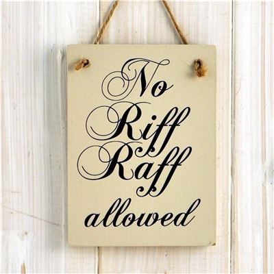 Wooden Sign: No Riff Raff Allowed