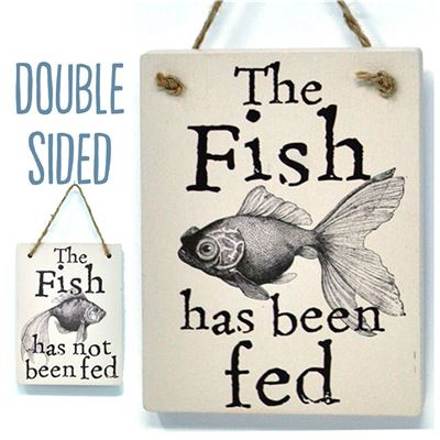 Double Sided The Fish Has Been Fed - (etch)