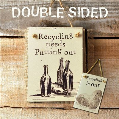 Double Sided The Recycling Need Putting Out - (etch)
