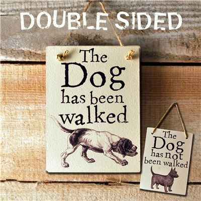 Double Sided The Dog Has Been Walked