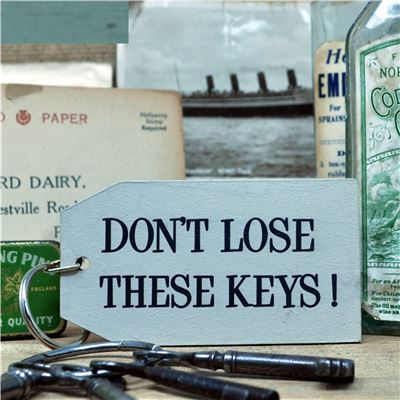 DON'T LOSE THESE KEYS