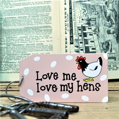Wooden Key Ring:  Love me love my hens