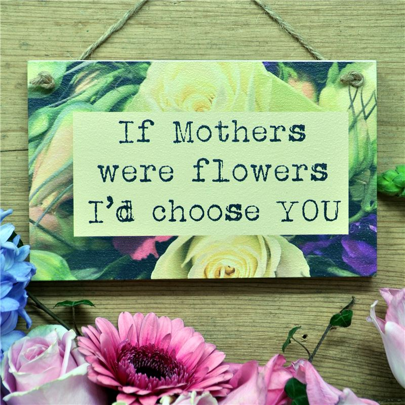 If Mothers were flowers