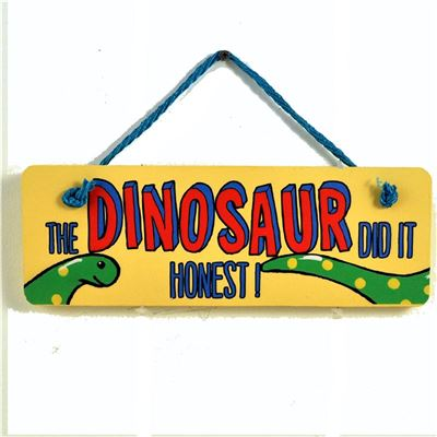 Hand Painted Wooden Door Sign:  The dinosaur did it