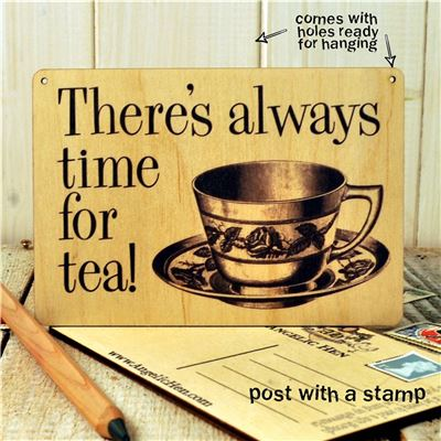 Sign Posts - There's Always Time for Tea!
