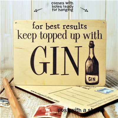 Copy of Sign Posts  For Best Results Keep Topped Up With Gin