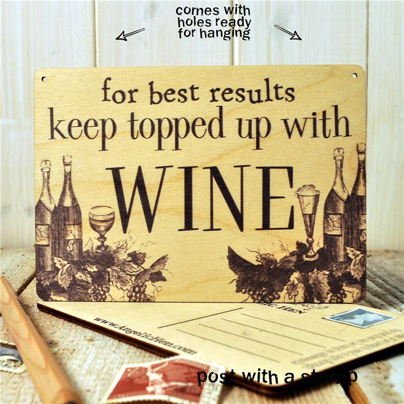 For Best Results Keep Topped Up With Wine - wooden post card